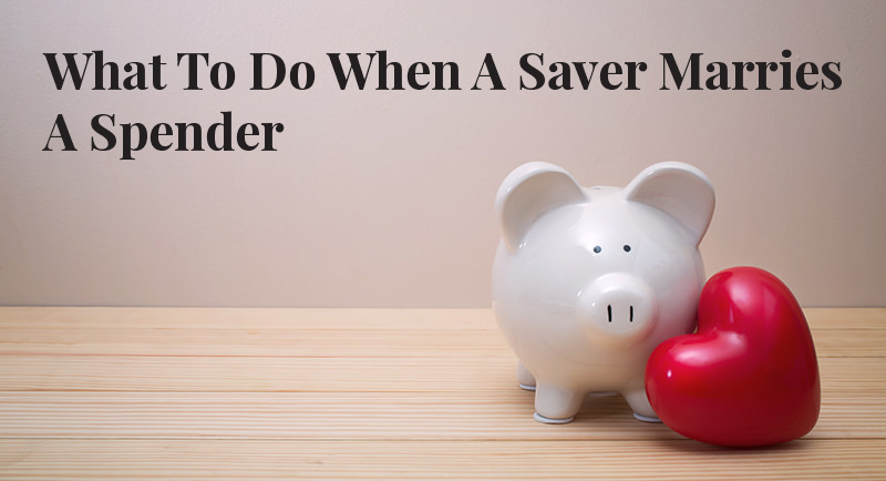 What To Do When A Saver Marries A Spender